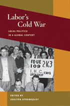 Book cover for Labor's Cold War: Politics in a Global Context